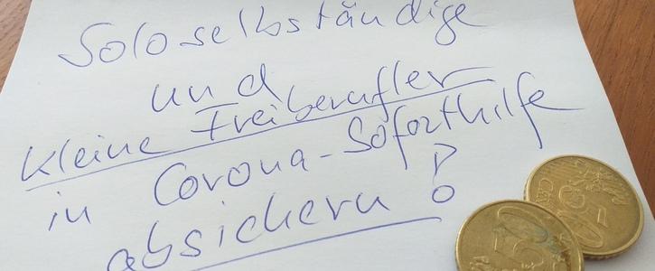 Corona Soforthilfen - Beschränkungen für Soloselbständige und Freiberufler ändern!