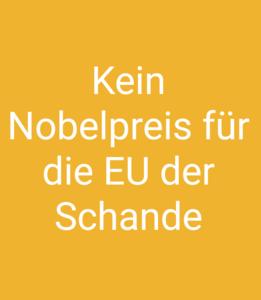 Der EU sollte der 2012 verliehene Friedensnobelpreis aberkannt werden