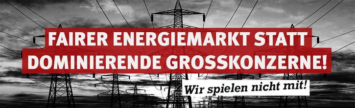 Schluss mit dem Strom-Monopoly! Fairer Energiemarkt statt dominierende Großkonzerne!