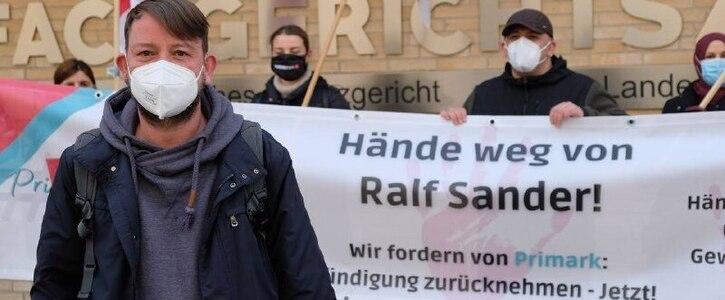 Primark: Betriebsratsvorsitzender Ralf Sander muss bleiben! Union Busting stoppen!