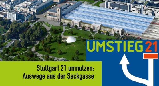 """Stuttgart 21? – Bessere Bahn durch """"Umstieg 21""""!"""