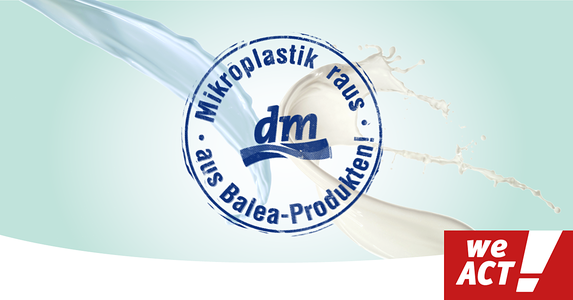 dm: Mikroplastik raus aus dem Sortiment!