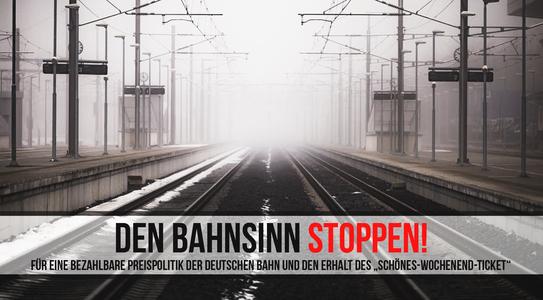 Den Bahnsinn stoppen! Für eine bezahlbare Preispolitik der Deutschen Bahn