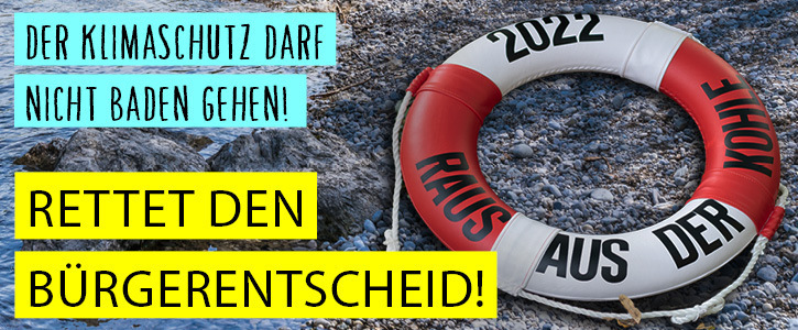 Bürgerentscheid retten: Raus aus der Steinkohle!