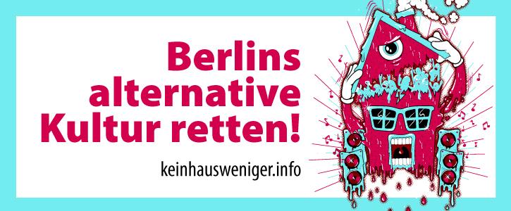Berlins alternative Kultur retten! Zwangsräumungen sofort aussetzen! #KeinHausWeniger